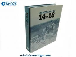 Le classeur reliure de la collection Atlas campagnes de 1914 18
